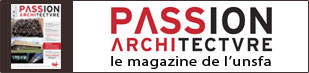 Passion Architecture - Le magazine de l'UNSFA